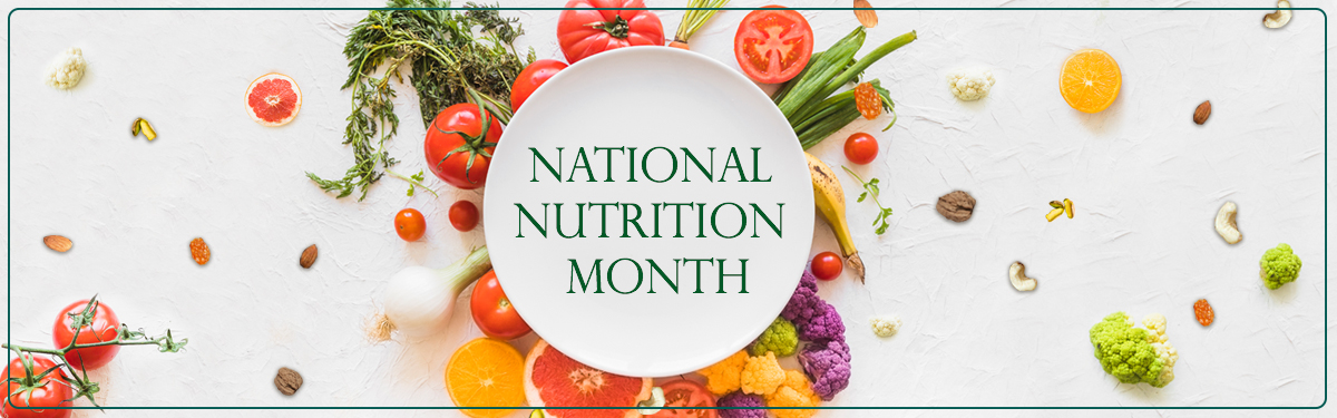 National Nutrition Month- Overview and Benefits