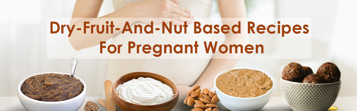 Dry-Fruit-And-Nut Based Recipes For Pregnant Women